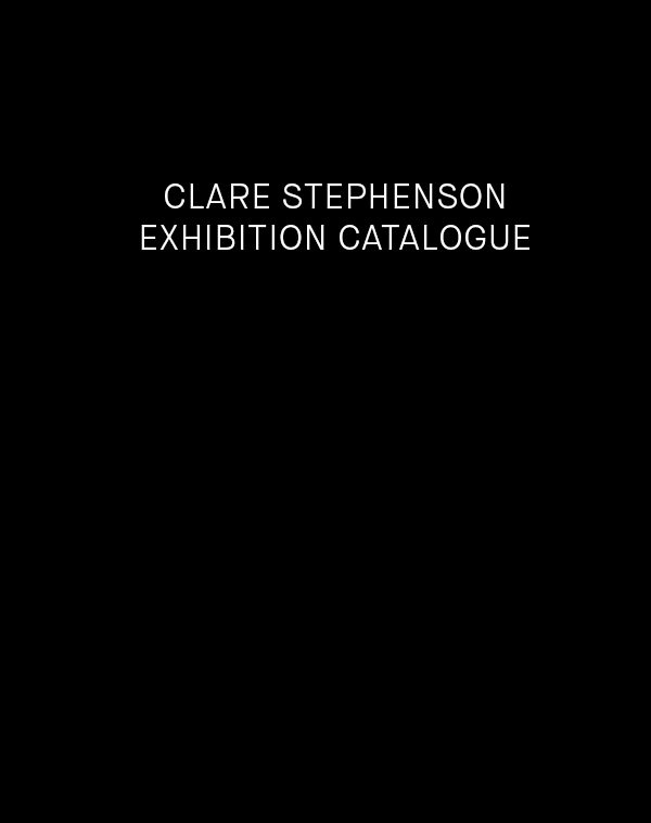 Clare Stephenson: Exhibition Publication