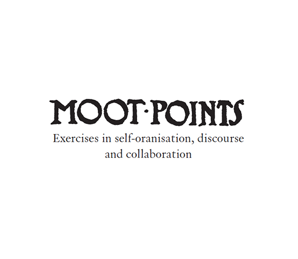 Moot Points: Exercises in Self Organisation, Discourse and Collaboration